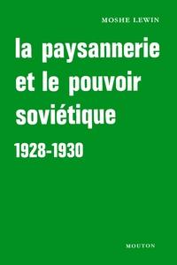 PAYSANNERIE ET LE POUVOIR SOVIETIQUE, 1928-1930 (LA)