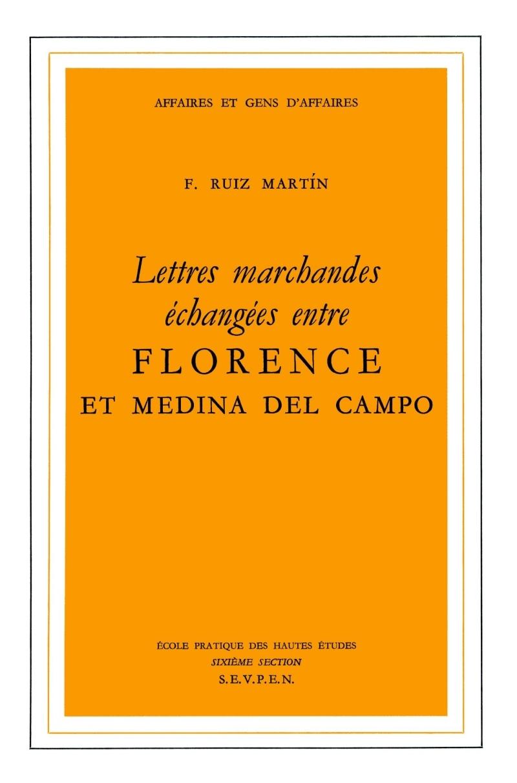 LETTRES MARCHANDES ECHANGEES ENTRE FLORENCE ET MEDINA DEL CA