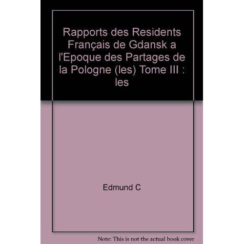 RAPPORTS DES RESIDENTS FRANCAIS DE GDANSK A L'EPOQUE DES PARTAGES DE LA POLOGNE
