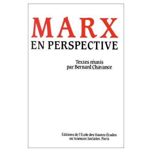 MARX EN PERSPECTIVE COLLOQUE ORGANISE PAR L'ECOLE DES HAUTES ETUDES EN SCIENCES