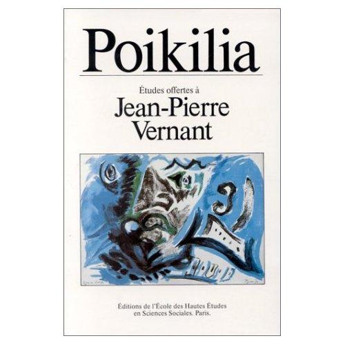 POIKILIA RECUEIL D'ESSAIS OFFERTS A JEAN-PIERRE VERNANT