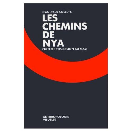 CHEMINS DE NYA (LES) CULTE DE POSSESSION AU MALI