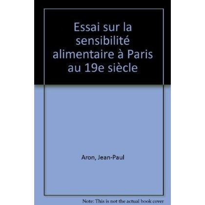 ESSAI SUR LA SENSIBILITE ALIMENTAIRE A PARIS AU 19E SIECLE