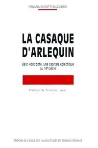LA CASAQUE D'ARLEQUIN BELO HORIZONTE, UNE CAPITALE ECLECTIQUE AU 19E SIECLE