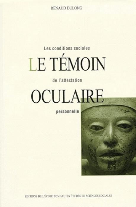 TEMOIN OCULAIRE (LE) LES CONDITIONS SOCIALES DE L'ATTESTATION PERSONNELLE