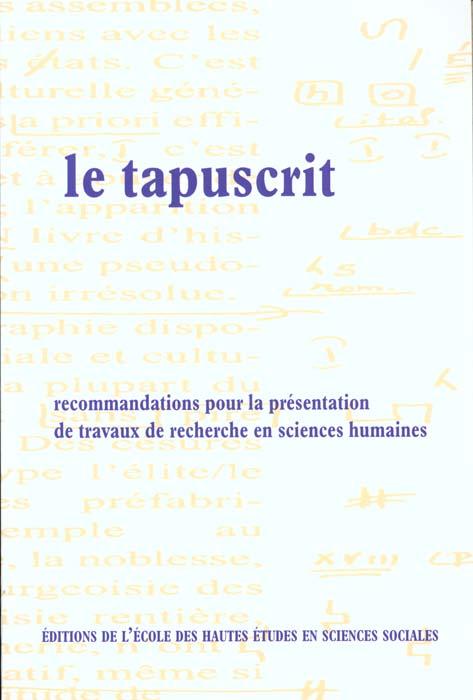 TAPUSCRIT (LE) RECOMMANDATIONS POUR LA PRESENTATION DES TRAVAUX DE RECHERCHE EN