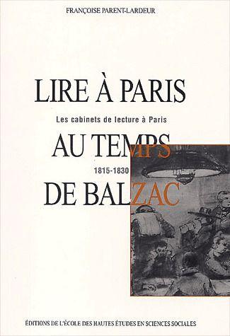 LIRE A PARIS AU TEMPS DE BALZAC LES CABINETS DE LECTURE A PARIS, 1815-1830