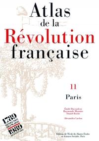 ATLAS DE LA REVOLUTION FRANCAISE TOME XI : PARIS
