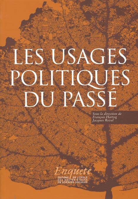 USAGES POLITIQUES DU PASSE (LES)