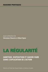 REGULARITE (LA) HABITUDE, DISPOSITION ET SAVOIR-FAIRE DANS L'EXPLICATION DE L'AC