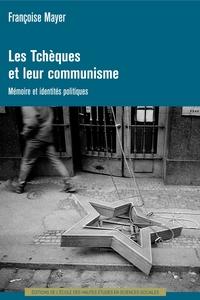 TCHEQUES ET LEUR COMMUNISME - MEMOIRE ET IDENTITES POLITIQUE