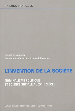 INVENTION DE LA SOCIETE (L') NOMINALISME POLITIQUE ET SCIENCES SOCIALES AU 18E S