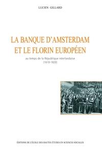 BANQUE D'AMSTERDAM ET LE FLORIN EUROPEEN AU TEMPS DE LA REPUBLIQUE NEERLANDAISE,