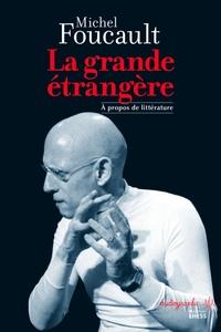 LA GRANDE ETRANGERE - A PROPOS DE LITTERATURE