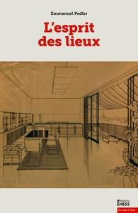 ESPRIT DES LIEUX - REFLEXION SUR UNE ARCHITECTURE ORDINAIRE