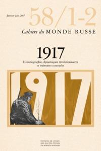 CAHIERS DU MONDE RUSSE 58/1-2 - 1917