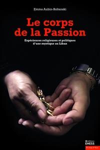 CORPS DE LA PASSION - EXPERIENCES RELIGIEUSES ET POLITIQUES