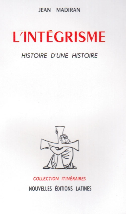 L INTEGRISME,L  HISTOIRE D UNE HISTOIRE