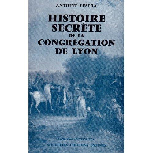 HISTOIRE SECRETE DE LA CONGREGATION DE LYON
