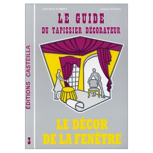GUIDE DU TAPISSIER DECORATEUR (T3)