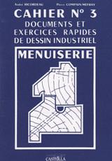 EXERCICES RAPIDES DE DESSIN INDUSTRIEL N 3 - MENUISERIE