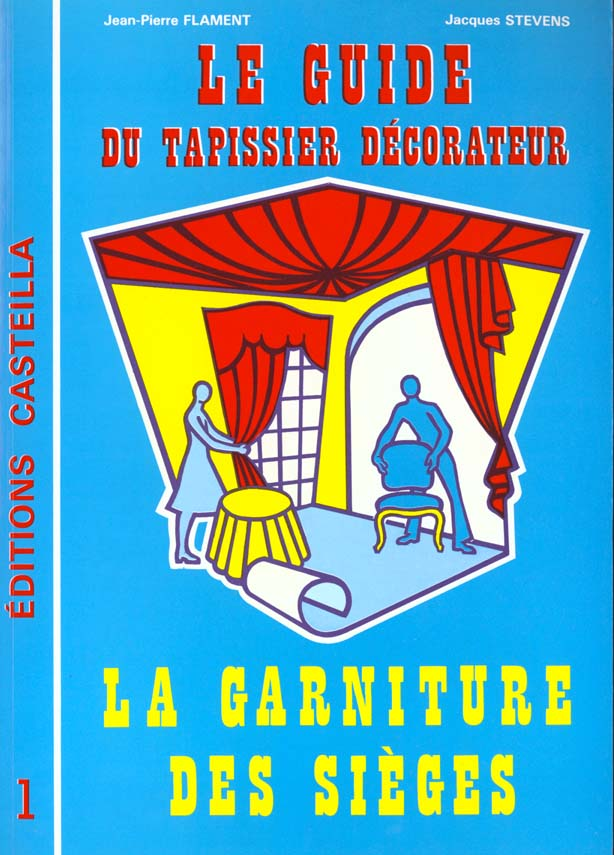 GUIDE DU TAPISSIER DECORATEUR (T1)