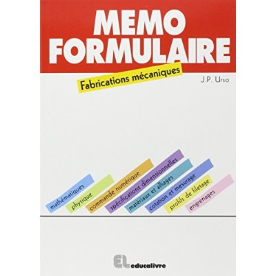 MEMO FORMULAIRE FABRICATIONS MECANIQUES