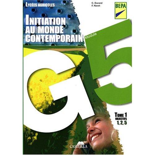 INITIATION AU MONDE CONTEMPORAIN - OBJECTIF 1 2 5 - TOME 1