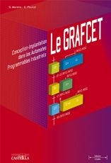 LE GRAFCET : CONCEPTION, IMPLANTATION DANS LES AUTOMATES PROGRAMMABLES