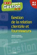 A1 A2 GESTION DE LA RELATION CLIENTELE ET FOURNISSEURS