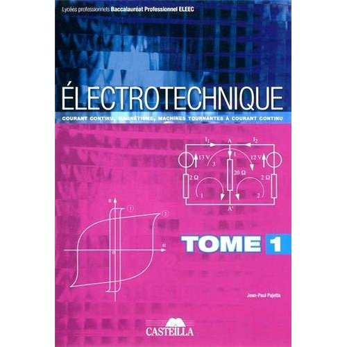 ELECTROTECHNIQUE BAC PRO ELEEC - TOME 1