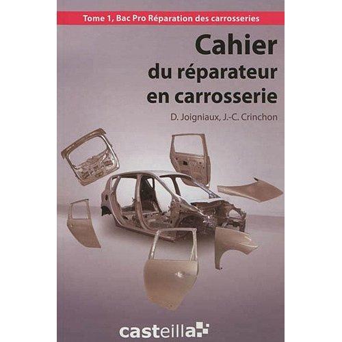 CAHIER DU REPARATEUR EN CARROSSERIE - TOME 1