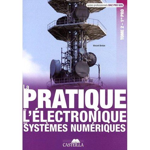 PRATIQUE DE L'ELECTRONIQUE SUR SYSTEMES NUMERIQUES 1E BAC PRO - ELEVE