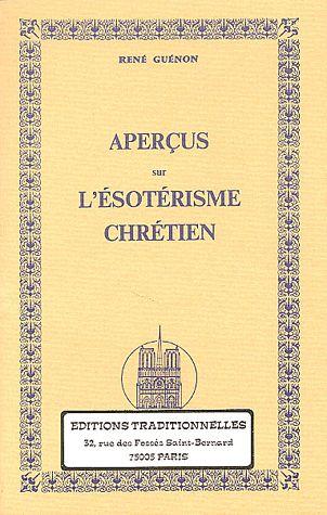 APERCUS SUR L'ESOTERISME CHRETIEN - REEDITION