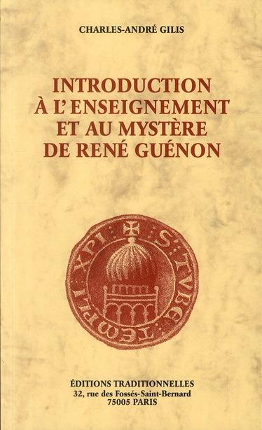 INTRODUCTION A L'ENSEIGNEMENT ET AU MYSTERE DE RENE GUENON