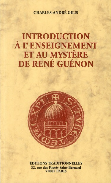 INTRODUCTION A L'ENSEIGNEMENT ET AU MYSTERE DE RENE GUENON