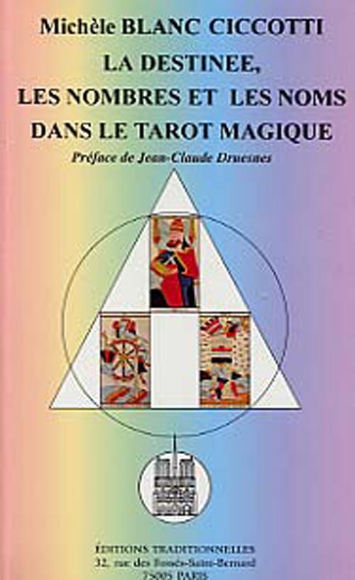 DESTINEE, LES NOMBRES ET LES NOMS DANS LE TAROT MAGIQUE (LA)