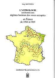 ASTOLOGIE (L') CONFRONTEE AUX REGIMES HORAIRES DES ZONES OCCUPES EN FRANCE DE 1914 A 1945