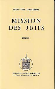 MISSION DES JUIFS - TOME I ET TOME II