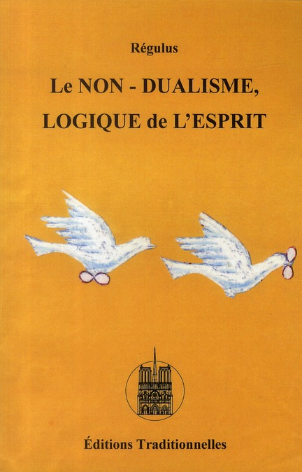 NON-DUALISME (LE) : LOGIQUE DE L ESPRIT