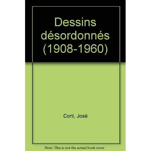 DESSINS DESORDONNES 1908-1960