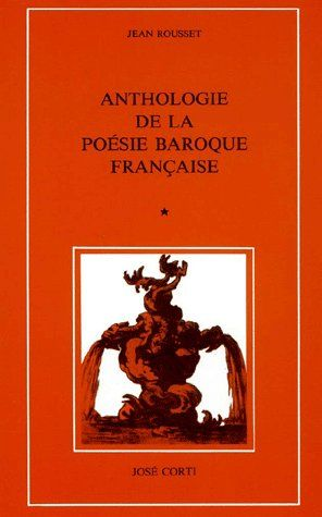ANTHOLOGIE DE LA POESIE BAROQUE FRANCAISE