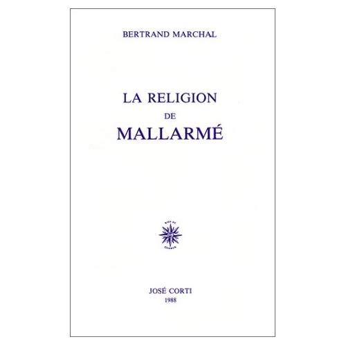 LA RELIGION DE MALLARME POESIE, MYTHOLOGIE ET RELIGION