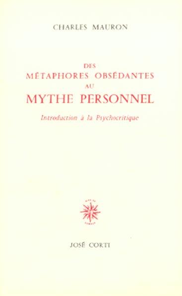 DES METAPHORES OBSEDANTES AU MYTHE PERSONNEL