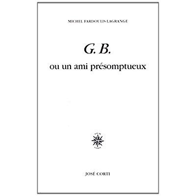G. B. OU UN AMI PRESOMPTUEUX