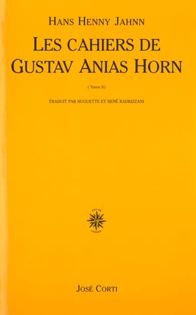 LES CAHIERS DE GUSTAV ANIAS HORN APRES QU'IL EUT ATTEINT QUARANTE-NEUF ANS