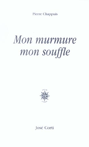 MON MURMURE, MON SOUFFLE