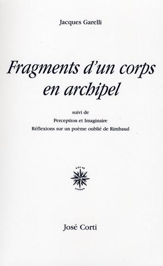 FRAGMENTS D'UN CORPS EN ARCHIPEL REFLEXIONS SUR UN POEME OUBLIE DE RIMBAUD - SUIVI DE PERCEPTION ET
