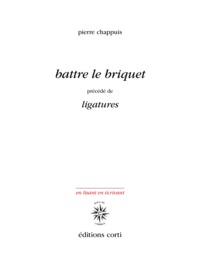BATTRE LE BRIQUET - PRECEDE DE LIGATURES