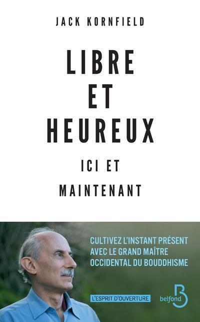 LIBRE ET HEUREUX ICI ET MAINTENANT